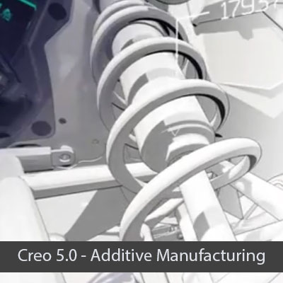 Creo 5.0 Additive Manufacturing